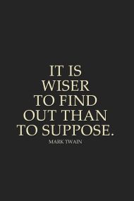 Find out rather than suppose